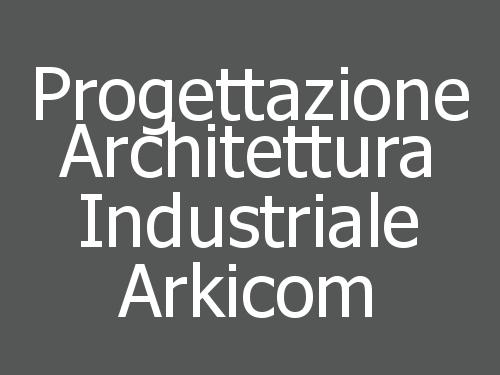 Progettazione Architettura Industriale Arkicom