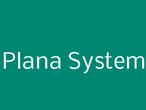 Plana System