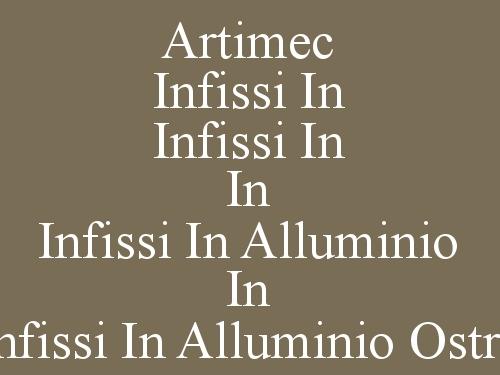 Artimec Infissi In Alluminio Ostra Vetere (an) - Lavorazione In