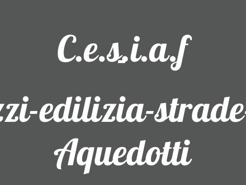C.e.s.i.a.f - Calcestruzzi-edilizia-strade-idraulica Aquedotti