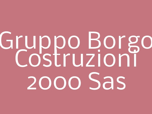 Gruppo Borgo Costruzioni 2000 Sas
