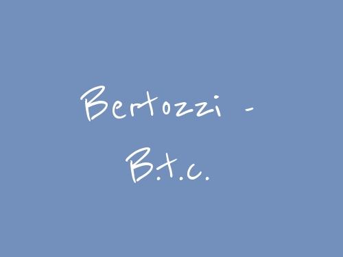 Bertozzi - B.t.c.