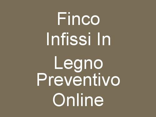 Finco Infissi In Legno Preventivo Online