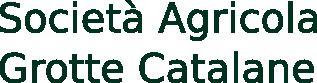 Società Agricola Grotte Catalane Srl