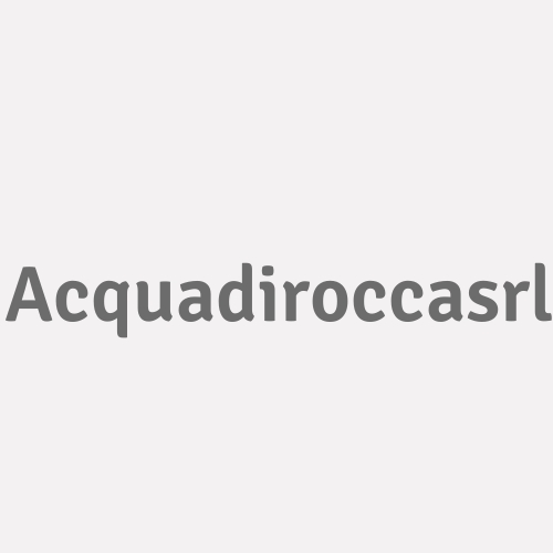 ACQUADIROCCASRL
