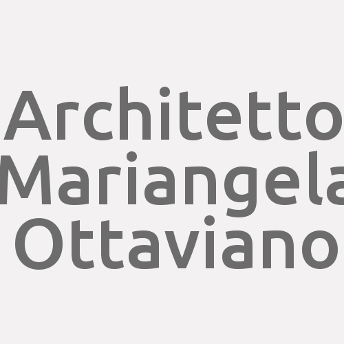 Architetto Mariangela Ottaviano
