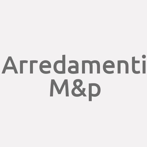 Arredamenti M&p
