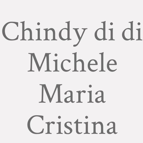 Chindy Di Di Michele Maria Cristina