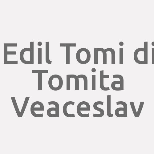 Edil Tomi Di Tomita Veaceslav