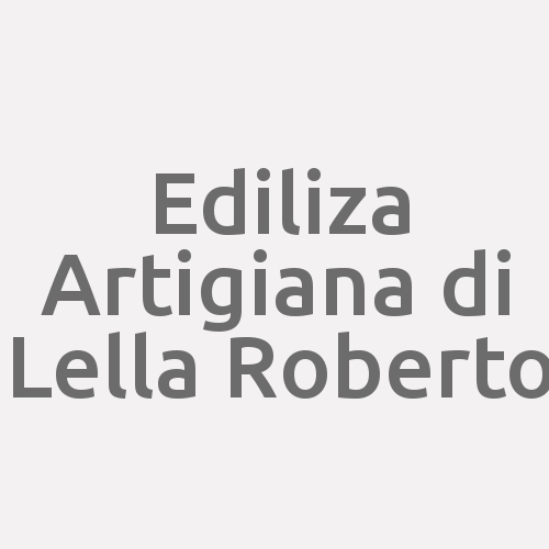 EDILIZA ARTIGIANA DI LELLA ROBERTO