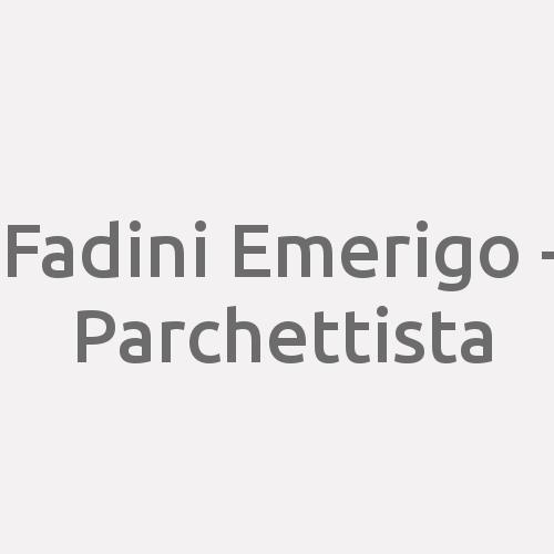 Fadini Emerigo - Parchettista