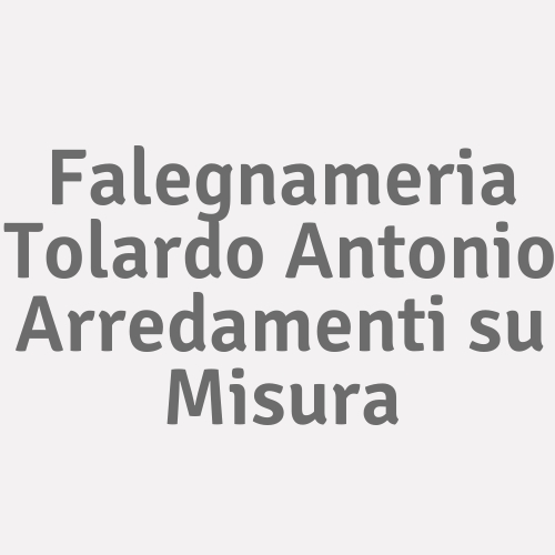 Falegnameria Tolardo Antonio Arredamenti Su Misura
