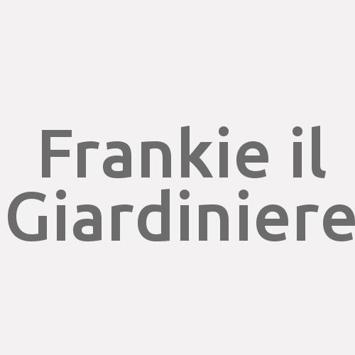 Frankie Il Giardiniere