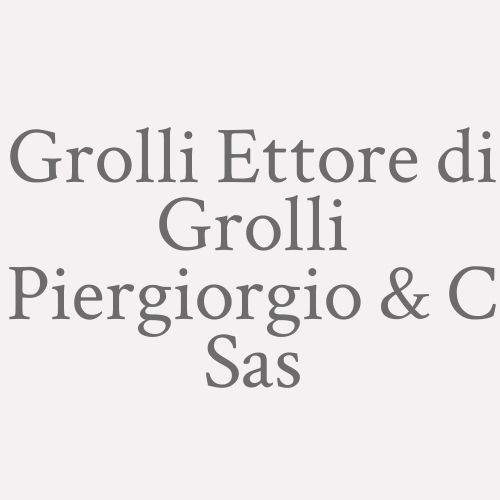 Grolli Ettore di Grolli Piergiorgio & C Sas