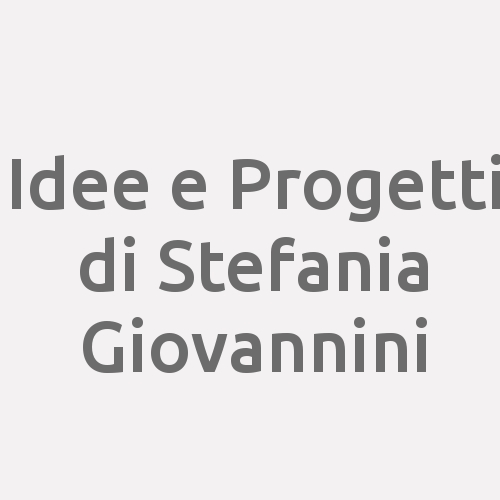 Idee E Progetti Di Stefania Giovannini