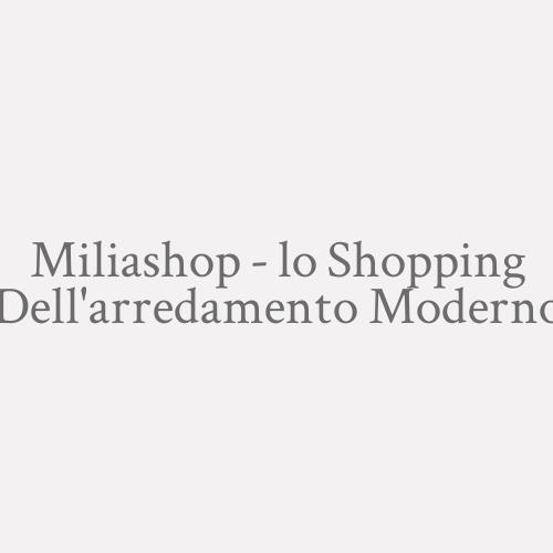 Miliashop - Lo Shopping Dell'arredamento Moderno
