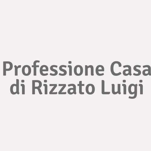 Professione Casa Di Rizzato Luigi