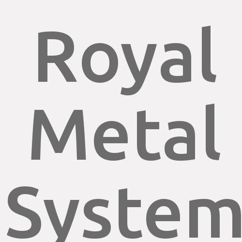Royal Metal System