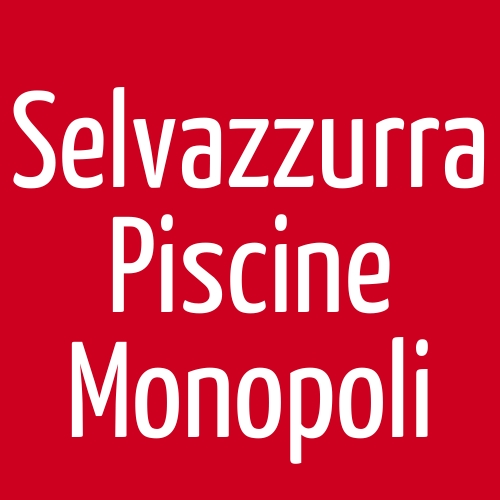 Selvazzurra Piscine Monopoli