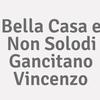 Bella Casa E Non Solo...di Gancitano Vincenzo