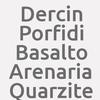 Dercin Porfidi Basalto Arenaria Quarzite