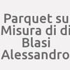 Parquet Su Misura Di Di Blasi Alessandro