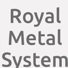 Royal Metal System