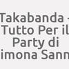 Takabanda - Tutto Per il Party di Simona Sanna