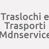 Traslochi e Trasporti Mdnservice