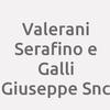 Valerani Serafino e Galli Giuseppe Snc