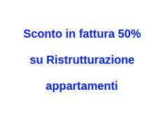 Sconto in fattura 50% su Ristrutturazione appartamenti